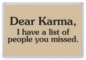 Dear Karma Funny Quote Fridge Magnet